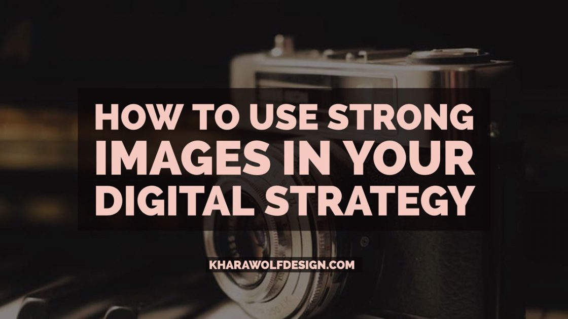 Tips on how to use better images for your digital marketing