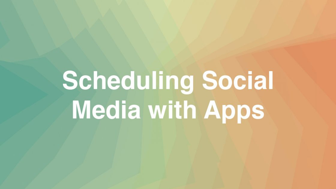 Scheduling Social Media with Apps